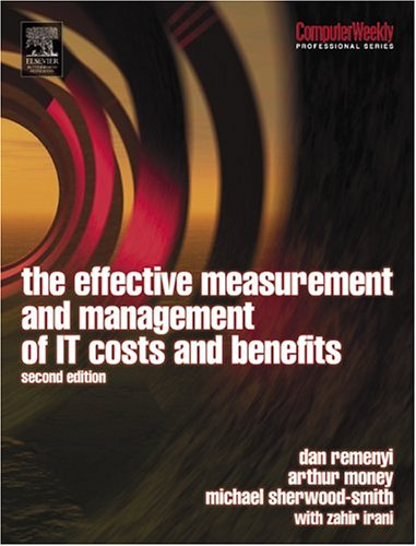 Effective Measurement and Management of IT Costs and Benefits, Second Edition (Computer Weekly Professional)
