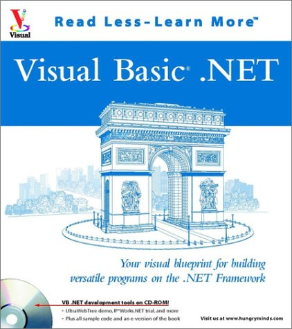 Visual Basic.Net: Your visual blueprint for building versatile programs on the .NET Framework (Visual Read Less, Learn More)