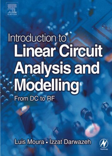 Introduction to Linear Circuit Analysis and Modelling: From DC to RF