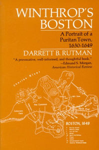 Winthrop's Boston: Portrait of a Puritan Town, 1630-1649 (Norton Library)