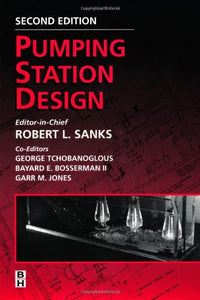 Pumping Station Design, Second Edition