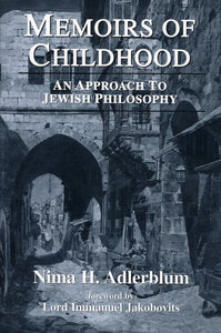 Memoirs of Childhood: An Approach to Jewish Philosophy