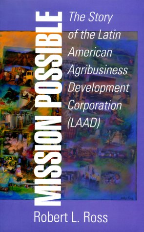 Mission Possible: The Latin American Agribusiness Development Corporation