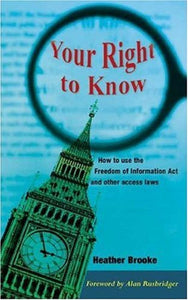 Your Right to Know: How to Use the Freedom of Information Act and Other Access Laws