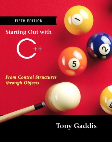Starting Out With C++: From Control Structures Through Objects (Formerly Standard Version) (5Th Edition)
