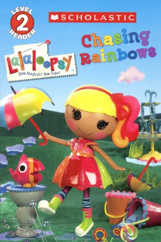 Lalaloopsy: Chasing Rainbows (Turtleback School & Library Binding Edition)