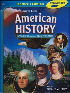 Mcdougal Littell Middle School American History Tennessee: Teacher Edition Grades 6-8 Beginnings Through Reconstruction 2008