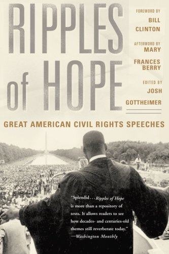 Ripples Of Hope: Great American Civil Rights Speeches