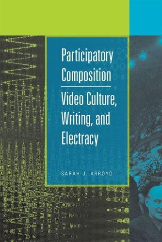 Participatory Composition: Video Culture, Writing, and Electracy
