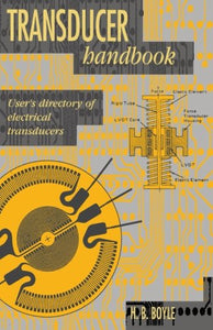 Transducer Handbook: User's Directory of Electrical Transducers