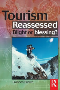 Tourism Reassessed: Blight or Blessing