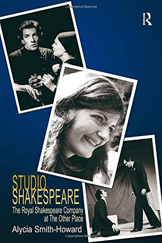 Studio Shakespeare: The Royal Shakespeare Company at The Other Place