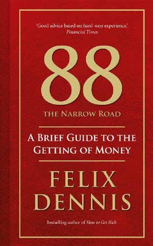 88, the Narrow Road: A Brief Guide to the Getting of Money