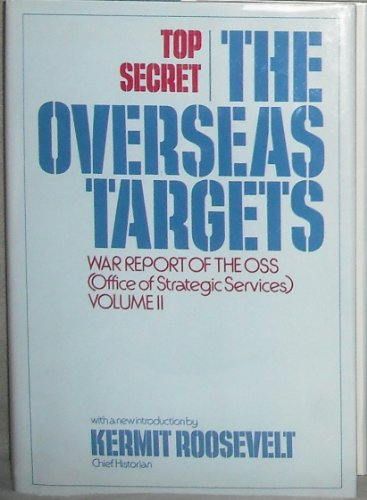 The Overseas Targets: War Report of the OSS Vol. II