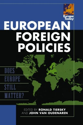 European Foreign Policies: Does Europe Still Matter? (Europe Today)
