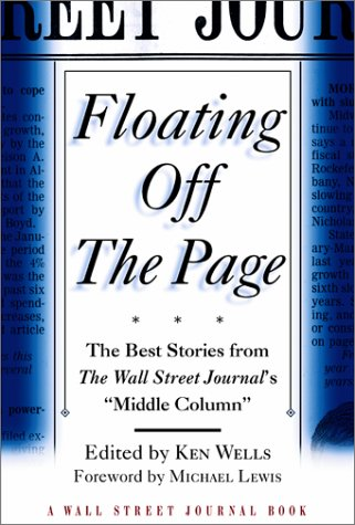Floating Off the Page: The Best Stories from The Wall Street Journal's Middle Column (Wall Street Journal Book)