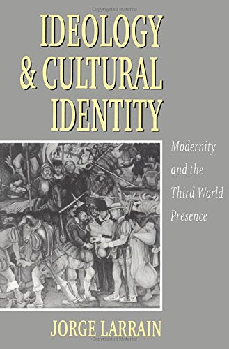Ideology and Cultural Identity: Modernity and the Third World Presence