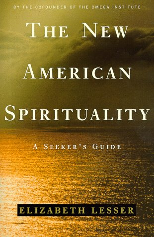 The New American Spirituality: A Seeker's Guide
