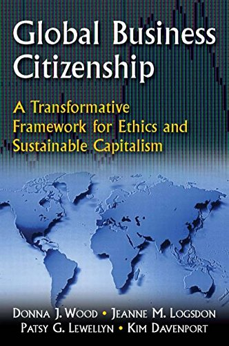 Global Business Citizenship: A Transformative Framework for Ethics and Sustainable Capitalism