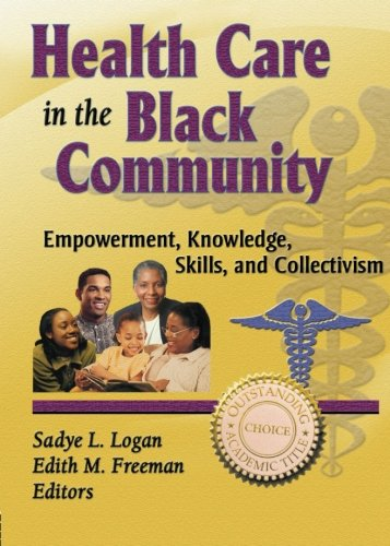 Health Care in the Black Community: Empowerment, Knowledge, Skills, and Collectivism (Haworth Social Work in Health Care)