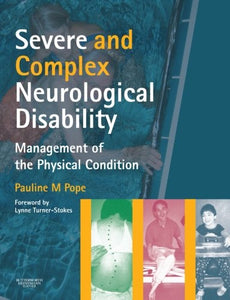 Severe and Complex Neurological Disability: Management of the Physical Condition, 1e