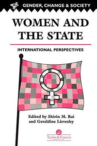Women And The State: International Perspectives (Gender, Change & Society)