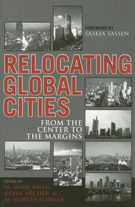 Relocating Global Cities: From the Center to the Margins