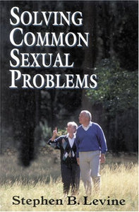 Solving Common Sexual Problems: Toward a Problem-Free Sexual Life (Master Work Series)
