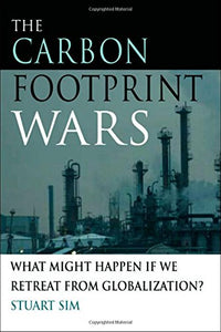 The Carbon Footprint Wars: What Might Happen If We Retreat From Globalization?