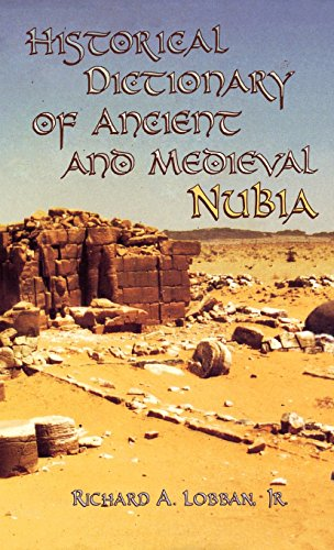 Historical Dictionary of Ancient and Medieval Nubia (Historical Dictionaries of Ancient Civilizations and Historical Eras)