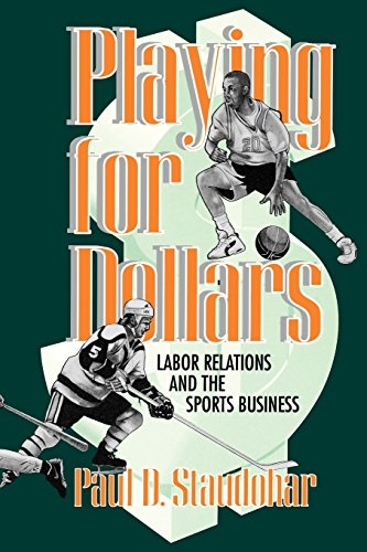 Playing for Dollars: Labor Relations and the Sports Business (Cornell Paperbacks)