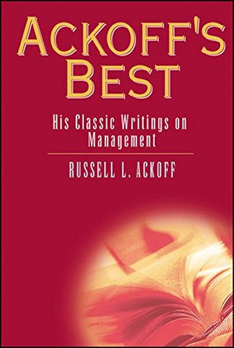 Ackoff'S Best: His Classic Writings On Management