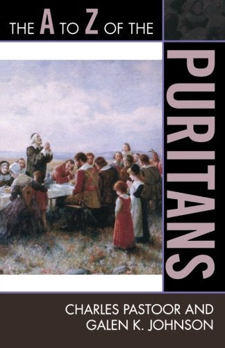 The A to Z of the Puritans (The A to Z Guide Series)