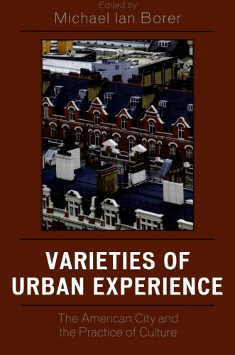 Varieties of Urban Experience: The American City and the Practice of Culture
