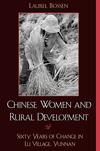 Chinese Women and Rural Development: Sixty Years of Change in Lu Village, Yunnan