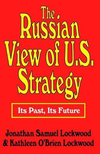 The Russian View of U.S. Strategy