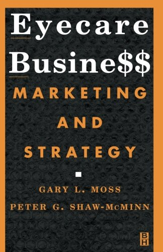Eyecare Business: Marketing and Strategy, 1e