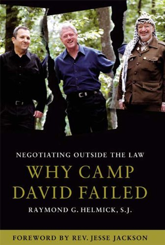 Negotiating Outside the Law: Why Camp David Failed