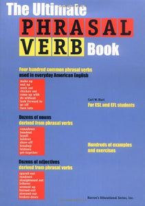 Ultimate Phrasal Verb Book, The
