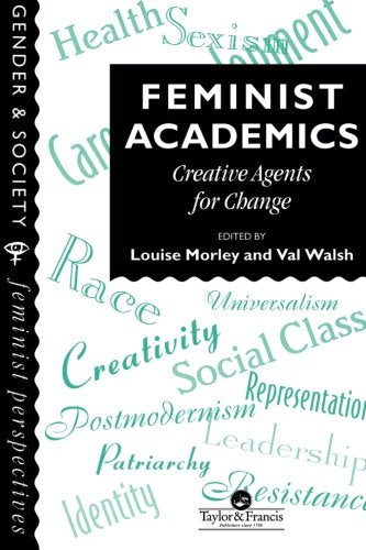 Feminist Academics: Creative Agents For Change (Gender and Society)