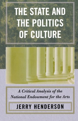 The State and the Politics of Culture: A Critical Analysis of the National Endowment for the Arts