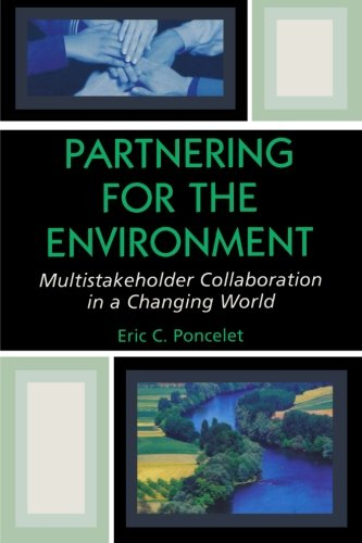 Partnering for the Environment: Multistakeholder Collaboration in a Changing World