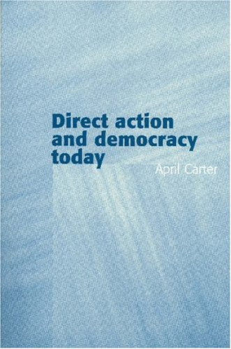 Direct Action and Democracy Today
