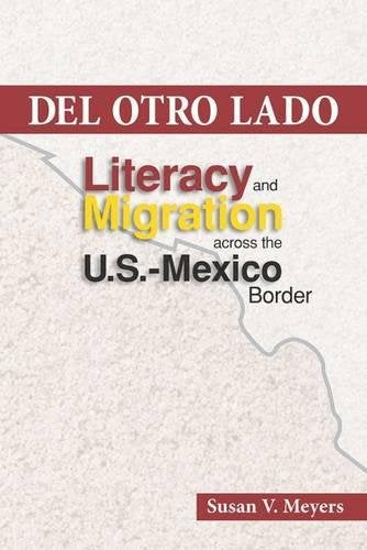 Del Otro Lado: Literacy and Migration across the U.S.-Mexico Border