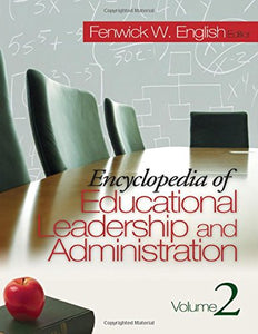 Encyclopedia of Educational Leadership and Administration 2-volume set (v. 1 & 2)