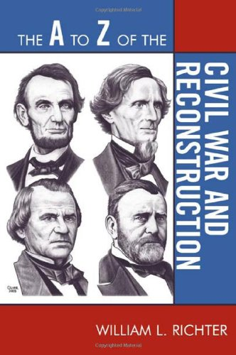 The A to Z of the Civil War and Reconstruction (The A to Z Guide Series)