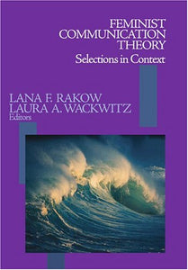Feminist Communication Theory: Selections in Context