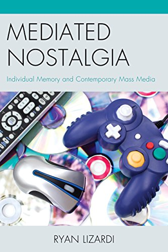 Mediated Nostalgia: Individual Memory and Contemporary Mass Media