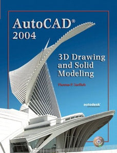 AutoCAD 2004: 3D Drawing and Solid Modeling