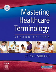 Mastering Healthcare Terminology, Second Edition